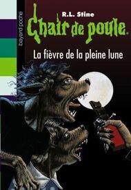 Chair de Poule La Fièvre de la Pleine Lune.jpg