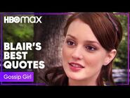Blair Waldorf's Most Iconic Quotes - Gossip Girl - HBO Max