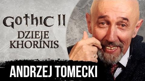 AKTOR Andrzej 'Greg' Tomecki - Gothic II Dzieje Khorinis - Film Dokumentalny