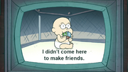 S1e16 I didn't come here to make friends.png