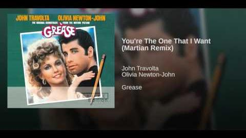 You're The One That I Want (Martian Remix)