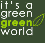 It's A Green Green World: Now and forever
