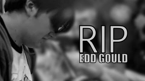 RIP Edd Gould