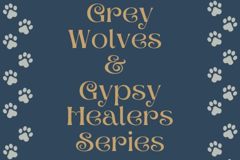 Grey Wolves & Gypsy Healers Series Wiki