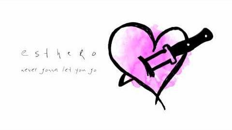 """Never Gonna Let You"" - Esthero"