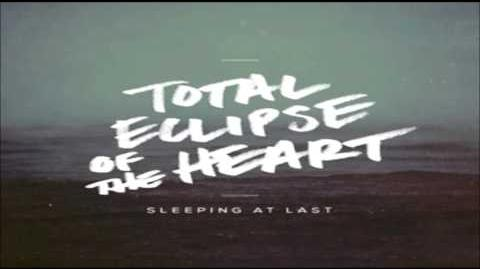 """""""Total Eclipse of the Heart"""" - Sleeping At Last"""