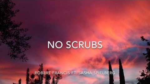 """No Scrubs"" - Robert Francis & Sasha Spielberg"