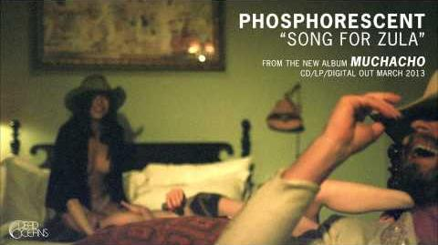 """Song for Zula"" - Phosphorescent"
