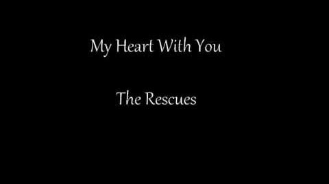 """""""My Heart With You"""" - The Rescues"""