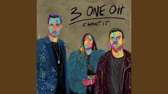 """""""I Want It"""" - 3 One Oh"""