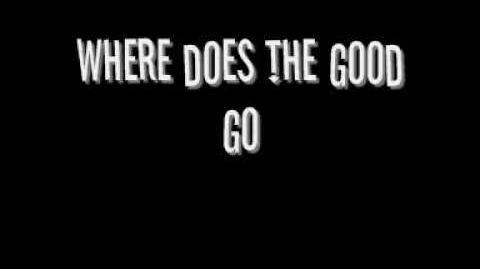 """Where Does the Good Go?"" - Tegan and Sara"