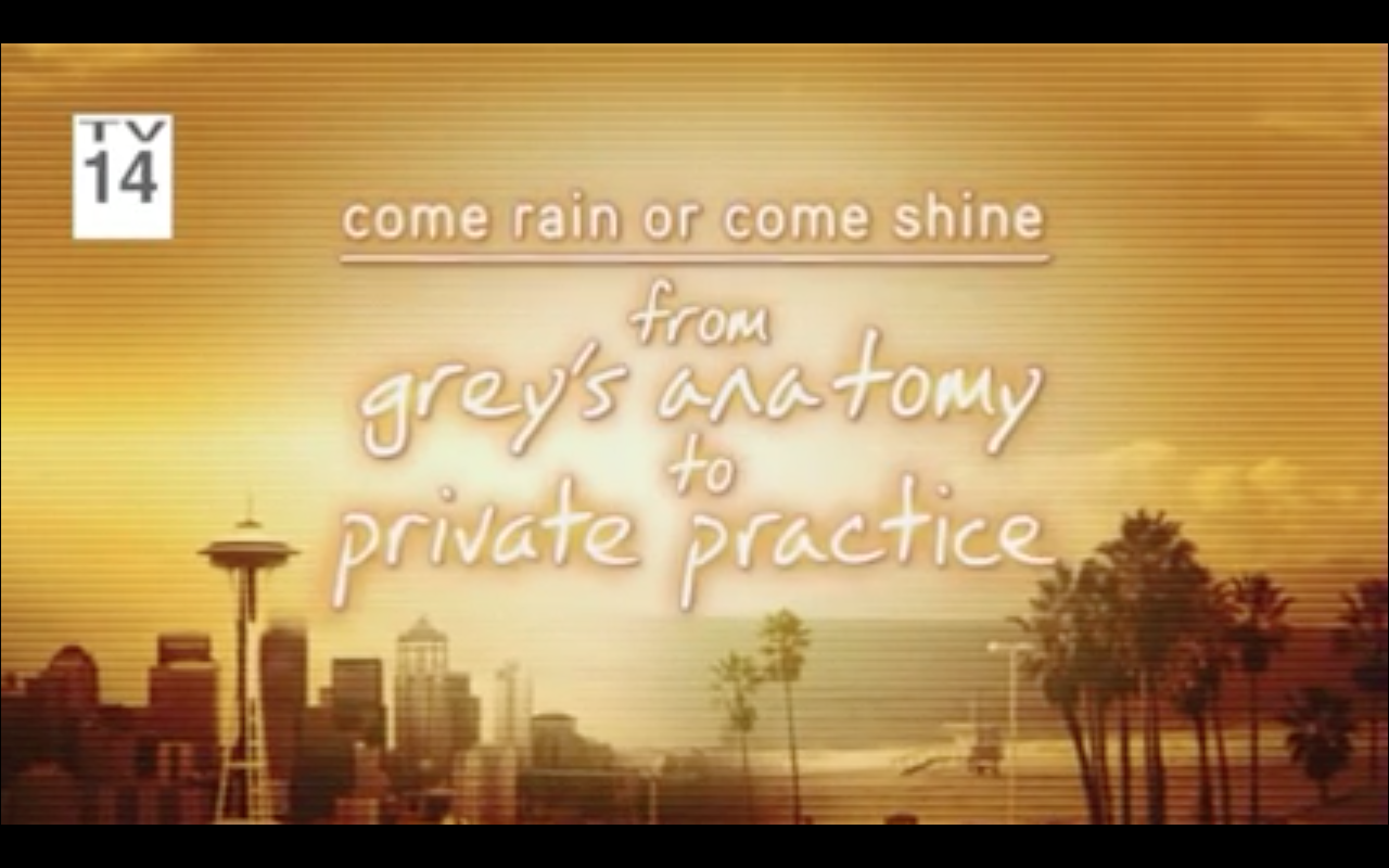 Come Rain or Come Shine: From Grey's Anatomy to Private Practice