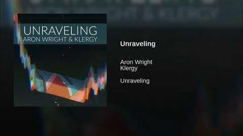 """Unraveling"" - Aron Wright & Klergy"