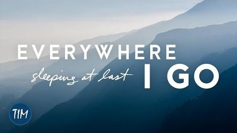 """Everywhere I Go"" - Sleeping At Last"