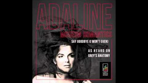 """Say Goodbye (I Won't Even)"" - Adaline"