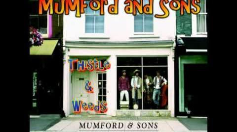 """Thistles & Weeds"" - Mumford & Sons"