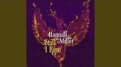 """""""Still I Rise"""" - Hannah Miller"""