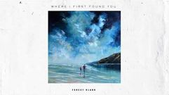 """""""Where I First Found You"""" - Forest Blakk"""