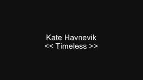 """""""Timeless"""" - Kate Havnevik"""