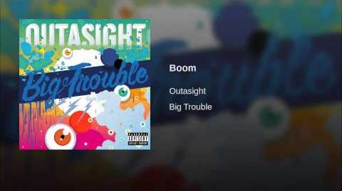 """""""Boom"""" - Outasight"""