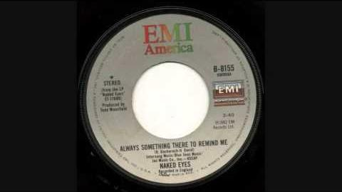 """""""Always Something There To Remind Me"""" - Naked Eyes"""