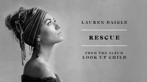 """""""Rescue"""" - Lauren Daigle"""