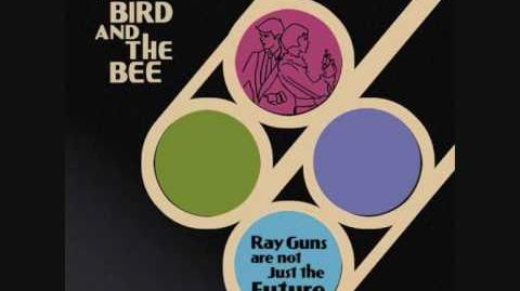 """""""My Love"""" - The Bird and the Bee"""