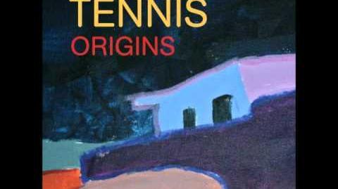 """""""Origins"""" - Tennis"""
