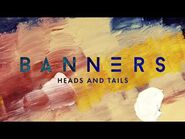 """""""Heads and Tails"""" - Banners"""