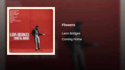 """Flowers"" - Leon Bridges"