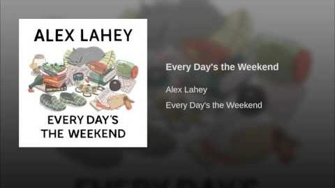 """""""Every Day's the Weekend"""" - Alex Lahey"""