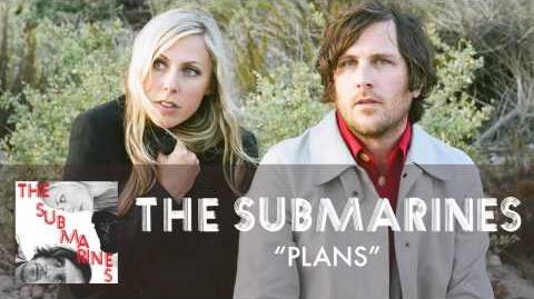 """Plans"" - The Submarines"