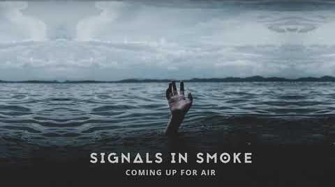 """""""Coming Up for Air"""" - Signals in Smoke"""
