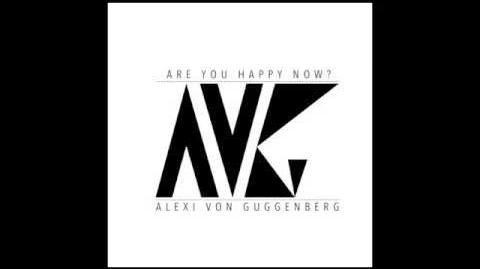"""""""Are You Happy Now?"""" - Alexi von Guggenberg"""