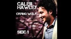 """""""Crying Wolf"""" - Caleb Hawley"""
