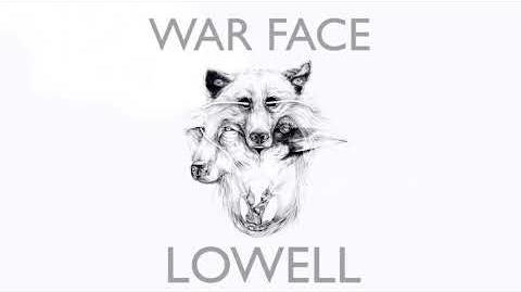 """""""War Face"""" - Lowell"""