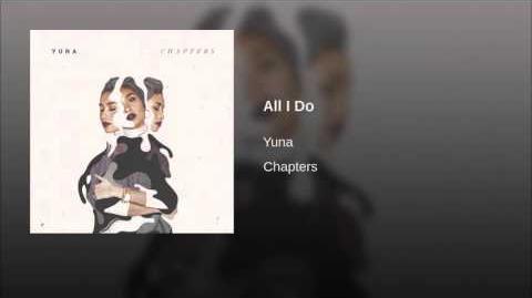 """All I Do"" - Yuna Zarai"