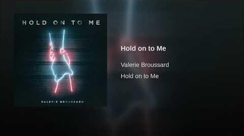 """""""Hold on to Me"""" - Valerie Broussard"""