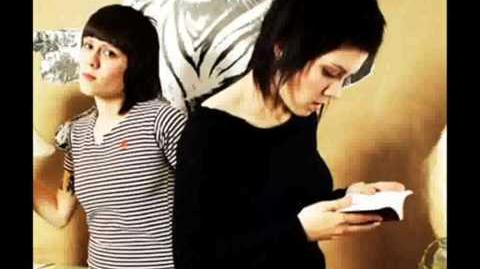 """""""You Wouldn't Like Me"""" - Tegan and Sara"""