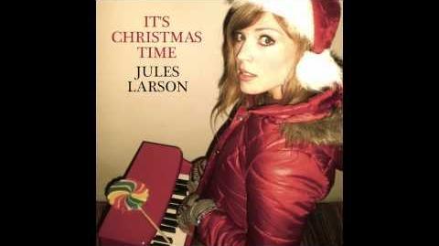 """It's Christmas Time"" - Jules Larson"