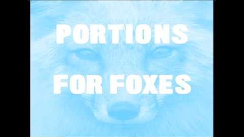 """""""Portions for Foxes"""" - Caught a Ghost"""