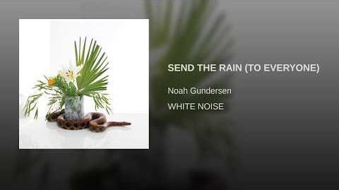 """Send the Rain (to Everyone)"" - Noah Gunderson"