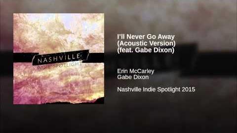 """""""I'll Never Go Away"""" - Erin McCarley"""