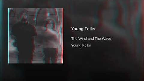 """Young Folks"" - The Wind + The Wave"