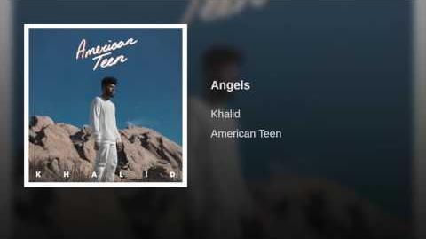 """""""Angels"""" - Khalid"""