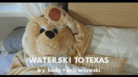 """Waterski to Texas"" - Budo & Kris Orlowski"