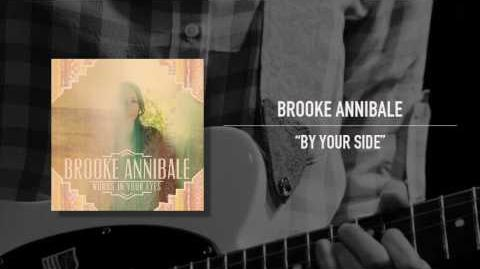 """""""By Your Side"""" - Brooke Annibale"""