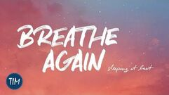 """Breathe Again"" – Sleeping at Last"