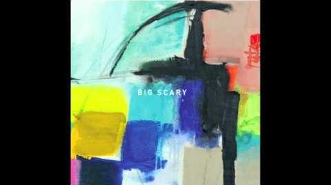 """Got It, Lost It"" - Big Scary"