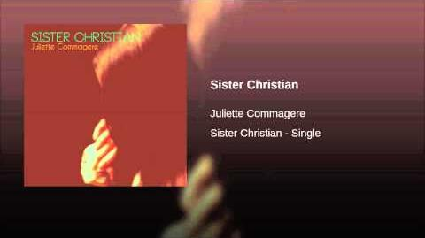 """""""Sister Christian"""" - Juliette Commagere"""